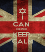 I CAN  NEVER  KEEP  CALM - Personalised Poster A4 size