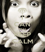 I CAN NOT KEEP CALM - Personalised Poster A4 size