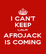 I CAN'T KEEP CALM AFROJACK IS COMING - Personalised Poster A4 size