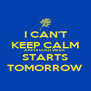 I CAN'T KEEP CALM AKPHI RUSH WEEK STARTS TOMORROW - Personalised Poster A4 size