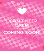 I CAN'T KEEP CALM AYDYSYN COMING SOON!  - Personalised Poster A4 size