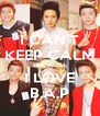 I CAN'T KEEP CALM BECAUSE I LOVE B.A.P - Personalised Poster A4 size
