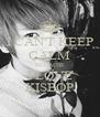 I CAN'T KEEP CALM BECAUSE I LOVE KISEOP - Personalised Poster A4 size