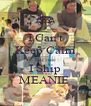 I Can't Keep Calm Because I Ship MEANIE  - Personalised Poster A4 size
