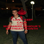 I CAN'T KEEP CALM BECAUSE IT'S MOHAMED ASHOUR'S BIRTHDAY MONTH - Personalised Poster A4 size