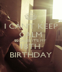 I CAN'T KEEP CALM BECAUSE IT'S MY  18TH  BIRTHDAY - Personalised Poster A4 size