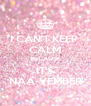 I CAN'T KEEP  CALM BECAUSE IT'S NAA-VEMBER - Personalised Poster A4 size