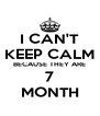 I CAN'T KEEP CALM BECAUSE THEY ARE 7 MONTH - Personalised Poster A4 size