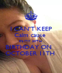 I CAN'T KEEP Calm cause  it's MY 30TH  BIRTHDAY ON   OCTOBER 11TH  - Personalised Poster A4 size