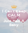 I Can't Keep CALM Clare's Just Had A Baby - Personalised Poster A4 size