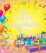 I can't keep calm coz its  my freakin 'b' day <3 - Personalised Poster A4 size