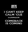 I CAN'T KEEP CALM 'CUZ G-DRAGON  COMEBACK IS COMING - Personalised Poster A4 size