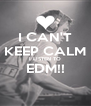 I CAN'T KEEP CALM I LISTEN TO EDM!!  - Personalised Poster A4 size