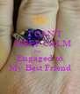 I CAN'T     KEEP CALM  I'm   Engaged to My Best Friend - Personalised Poster A4 size