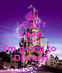 I Can't keep calm I'm going to  Disney! - Personalised Poster A4 size