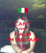 I  CAN'T KEEP CALM I'M ITALIAN! - Personalised Poster A4 size