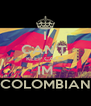 I CAN'T  KEEP CALM IM COLOMBIAN - Personalised Poster A4 size