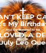 I CAN'T KEEP CALM It's My Birthday And I'm Blessed to be SAVED, LOVED, A DELTA and A  July Leo Queen! - Personalised Poster A4 size