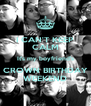 I CAN'T KEEP CALM It's my boyfriend's CROWN BIRTHDAY WEEKEND - Personalised Poster A4 size
