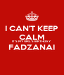 I CAN'T KEEP CALM IT'S MY GIRL'S BIRTHDAY FADZANAI  - Personalised Poster A4 size