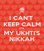 I CAN'T  KEEP CALM IT'S MY UKHTI'S NIKKAH - Personalised Poster A4 size