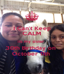I Can't Keep CALM its my sister  30th Birthday on  October 11th  - Personalised Poster A4 size