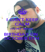 I CAN'T KEEP CALM ITS MY WIFES  BIRTHDAY ON   OCTOBER 11TH  - Personalised Poster A4 size