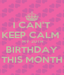 I CAN'T KEEP CALM   MY 20TH BIRTHDAY THIS MONTH - Personalised Poster A4 size
