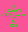 I CAN'T  KEEP CALM MY AKA IS 105! - Personalised Poster A4 size