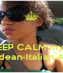 I can't KEEP CALM my BBZ is a Cape Verdean-Italian American!  - Personalised Poster A4 size