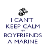 I CAN'T  KEEP CALM MY BOYFRIENDS A MARINE - Personalised Poster A4 size