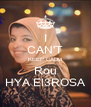 I CAN'T KEEP CALM Rou HYA El3ROSA - Personalised Poster A4 size