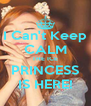 I Can't Keep CALM THE ICE PRINCESS IS HERE! - Personalised Poster A4 size