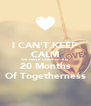 I CAN'T KEEP CALM WE HAVE COMPLETED  20 Months Of Togetherness - Personalised Poster A4 size