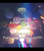 I CAN'T KEEP CLAM IT'S MY BIRTHDAY MONTH!!!! Turn Up Turn Up!!!!! - Personalised Poster A4 size