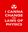 I CANNA CHANGE THE LAWS OF PHYSICS - Personalised Poster A4 size