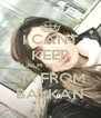 I CANT KEEP CALM BECAUSE I'M FROM BALKAN - Personalised Poster A4 size
