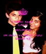 I CANT KEEP  CALM BECAUSE IM IN LOVE WITH YOU Shivvi <3 - Personalised Poster A4 size