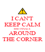 I CAN'T KEEP CALM BSO FINALS  AROUND  THE CORNER  - Personalised Poster A4 size