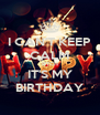 I CAN'T KEEP CALM B!TCH IT'S MY BIRTHDAY - Personalised Poster A4 size