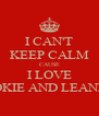 I CAN'T KEEP CALM CAUSE I LOVE COOKIE AND LEANDER - Personalised Poster A4 size
