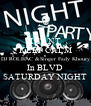 I CANT KEEP CALM DJ ROLBAC &Singer Fady Khoury In BLVD SATURDAY NIGHT - Personalised Poster A4 size