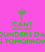 I  CANT KEEP CALM FOUNDERS DAY IS TOMORROW - Personalised Poster A4 size
