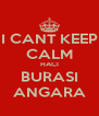 I CANT KEEP CALM HACI BURASI ANGARA - Personalised Poster A4 size