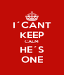 I´CANT KEEP CALM HE´S ONE - Personalised Poster A4 size