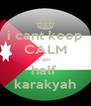 i cant keep CALM i am  half  karakyah - Personalised Poster A4 size