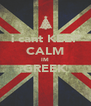 i cant KEEP CALM IM GREEK  - Personalised Poster A4 size