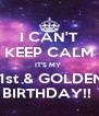 I CAN'T KEEP CALM IT'S MY  21st & GOLDEN  BIRTHDAY!!  - Personalised Poster A4 size