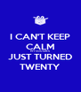 I CAN'T KEEP CALM MY COUSIN'S JUST TURNED TWENTY - Personalised Poster A4 size