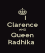 I Clarence AND Queen Radhika  - Personalised Poster A4 size
